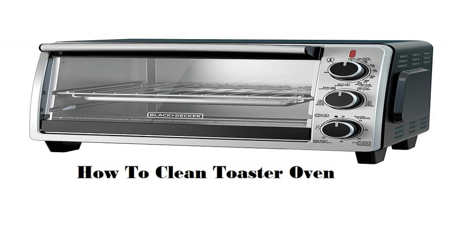 How To Clean Toaster Oven Myclassykitchen