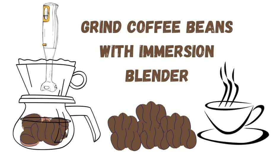 How to Grind Coffee Beans with Immersion Blender