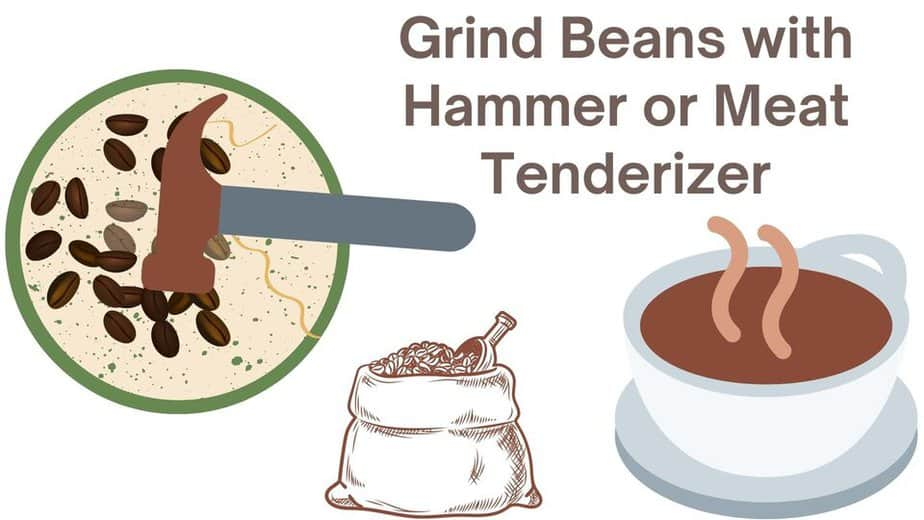 how to grind beans with hammer or meat tenderizer