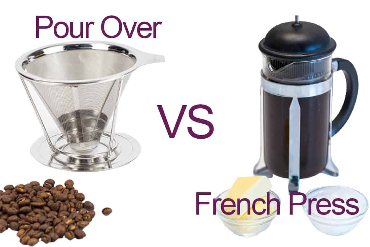 Pour Over Coffee Maker VS French Press